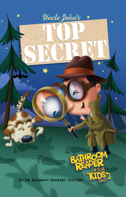 Uncle John's Top Secret Bathroom Reader For Kids Only! Collectible Edition Cover Image