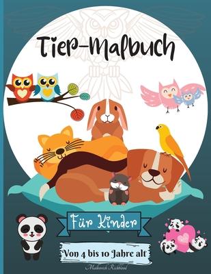 Tiere Färbung Buch für Kinder im Alter von 4-10 Jahren: Erstaunliche Tiere Färbung Seiten geeignet für Kiddos Alter 4-8 6-10 4-10 Jahre mit niedlichen Cover Image
