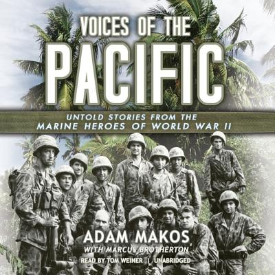 Voices of the Pacific: Untold Stories of the Marine Heroes of World War II Cover Image
