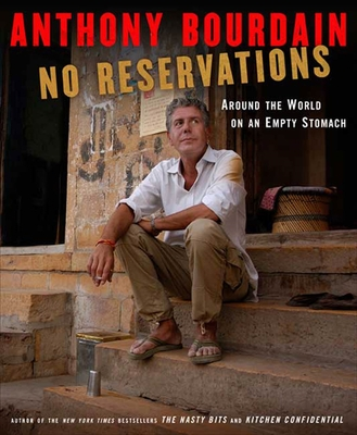 No Reservations: Around the World on an Empty Stomach Cover Image