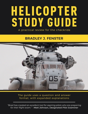 Helicopter Study Guide: A practical review for the checkride Cover Image
