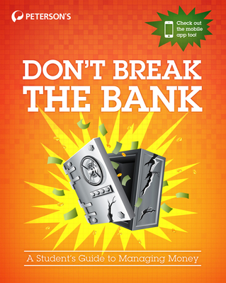 Don't Break the Bank: A Student's Guide to Managing Money Cover Image