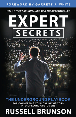 Expert Secrets: The Underground Playbook for Converting Your Online Visitors into Lifelong Customers Cover Image