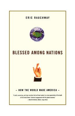 Blessed Among Nations: How the World Made America Cover Image
