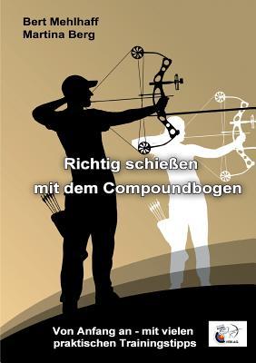 Richtig schießen mit dem Compoundbogen: Von Anfang an - mit vielen praktischen Trainingstipps Cover Image