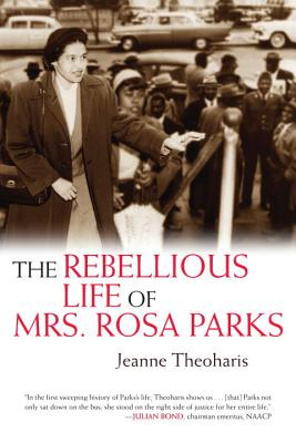 The Rebellious Life of Mrs. Rosa Parks Cover Image