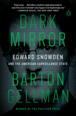 Dark Mirror: Edward Snowden and the American Surveillance State Cover Image