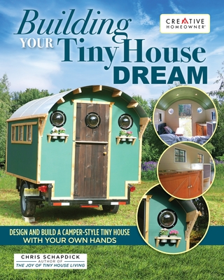 Building Your Tiny House Dream: Design and Build a Camper-Style Tiny House with Your Own Hands Cover Image