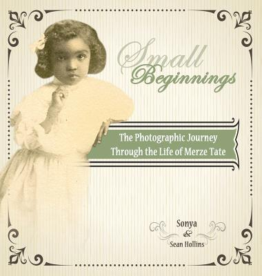 Small Beginnings: The Photographic Journey of the Life of Merze Tate Cover Image