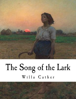 The Song of the Lark: Willa Cather Cover Image