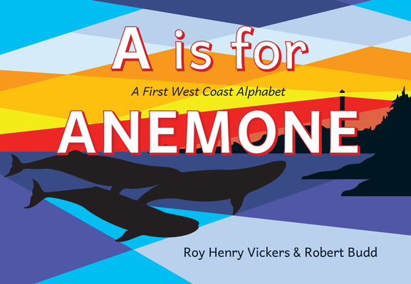 A is for Anemone: A First West Coast Alphabet (First West Coast Books #5) Cover Image