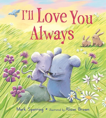 I'll Love You Always (padded board book) Cover Image
