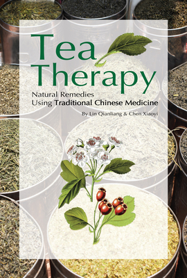 Tea Therapy: Natural Remedies Using Traditional Chinese Medicine Cover Image