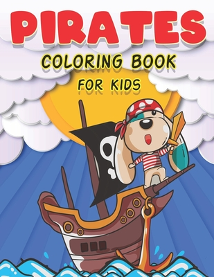 Pirates Coloring Book For Kids: Puzzles For toddlers, boys or girls & coloring Gold Chests, Skulls, Pirate Ship, Treasure Island Scenes Cover Image