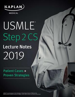 USMLE Step 2 CS Lecture Notes 2019: Patient Cases + Proven Strategies (USMLE Prep) Cover Image