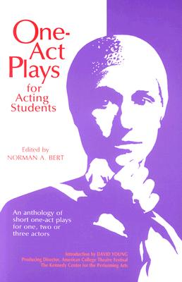 One-Act Plays for Acting Students: An Anthology of Short One-Act Plays for One, Two or Three Actors Cover Image
