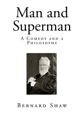 Man and Superman: A Comedy and a Philosophy Cover Image