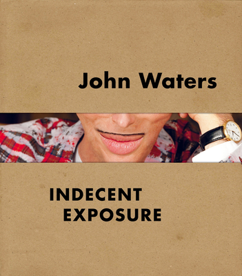 John Waters: Indecent Exposure Cover Image