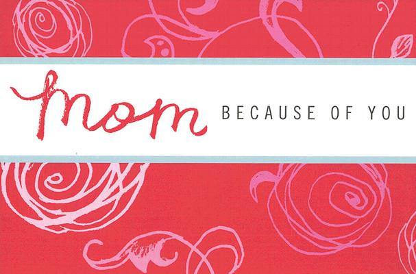 Mom: Because of You cover image
