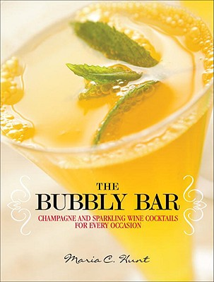 The Bubbly Bar: Champagne and Sparkling Wine Cocktails for Every Occasion Cover Image