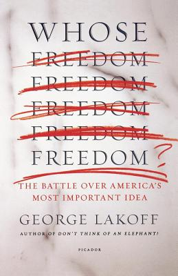 Whose Freedom?: The Battle over America's Most Important Idea Cover Image