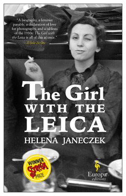 The Girl with the Leica: Based on the True Story of the Woman Behind the Name Robert Capa Cover Image