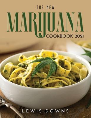 The New Marijuana Cookbook 2021 Cover Image