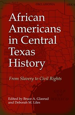 African Americans in Central Texas History: From Slavery to Civil Rights Cover Image