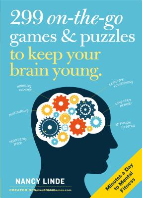 299 On-the-Go Games & Puzzles to Keep Your Brain Young: Minutes a Day to Mental Fitness Cover Image