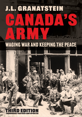 Canada's Army: Waging War and Keeping the Peace, Third Edition Cover Image