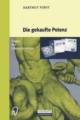 Die Gekaufte Potenz: Viagra -- Sex -- Lifestylemedizin Cover Image