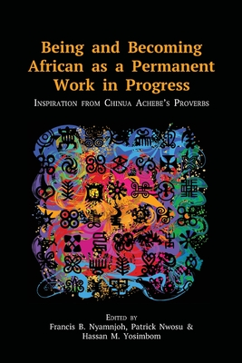 Being and Becoming African as a Permanent Work in Progress: Inspiration from Chinua Achebe's Proverbs Cover Image