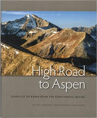 High Road to Aspen: Leadville to Aspen Over the Continental Divide Cover Image