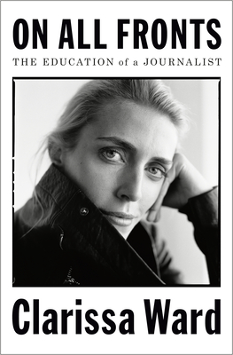 On All Fronts: The Education of a Journalist Cover Image