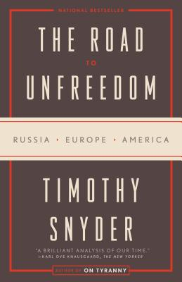 The Road to Unfreedom: Russia, Europe, America Cover Image