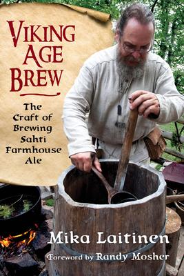 Viking Age Brew: The Craft of Brewing Sahti Farmhouse Ale Cover Image