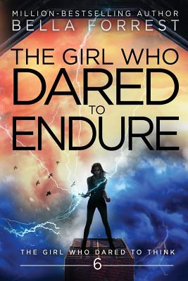The Girl Who Dared to Think 6: The Girl Who Dared to Endure Cover Image