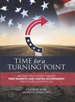 Time for a Turning Point: Setting a Course Toward Free Markets and Limited Government for Future Generations Cover Image