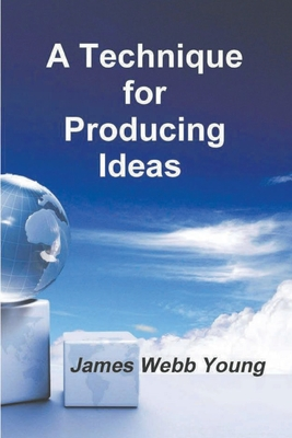 A Technique for Producing Ideas Cover Image