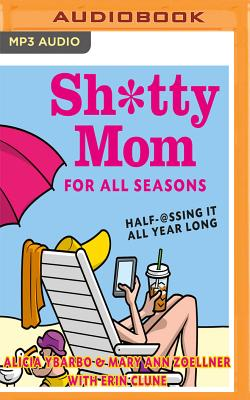 Cover for Sh*tty Mom for All Seasons