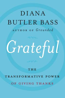 Grateful: The Transformative Power of Giving Thanks Cover Image