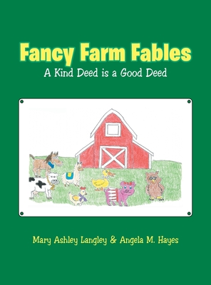 Fancy Farm Fables: A Kind Deed Is a Good Deed Cover Image