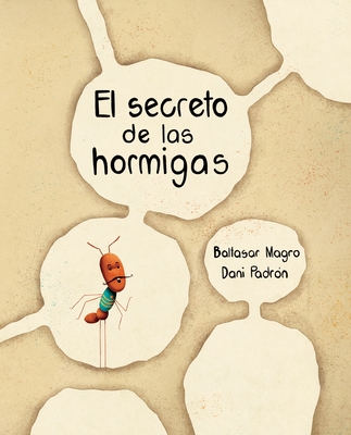 El Secreto de Las Hormigas (the Ants' Secret) Cover Image