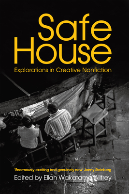 Safe House: Explorations in Creative Nonfiction (Commonwealth Writers #2) Cover Image