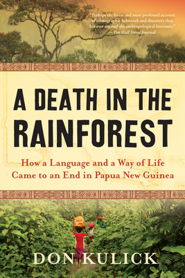 A Death in the Rainforest: How a Language and a Way of Life Came to an End in Papua New Guinea Cover Image