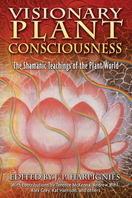 Visionary Plant Consciousness: The Shamanic Teachings of the Plant World Cover Image