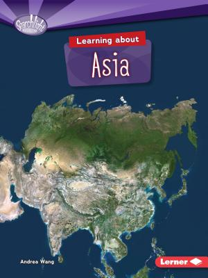 Learning about Asia (Searchlight Books (TM) -- Do You Know the Continents?) Cover Image