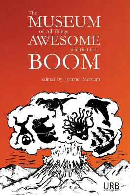 The Museum of All Things Awesome and That Go Boom Cover Image