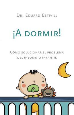 A Dormir!: Como Solucionar El Problema del Insomnio Infantil Cover Image