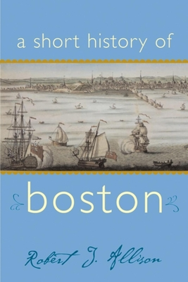 A Short History of Boston (Short Histories) Cover Image